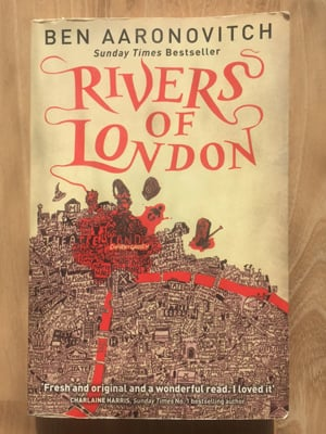 The Rivers of London - the book series by Ben Aaronovitch
