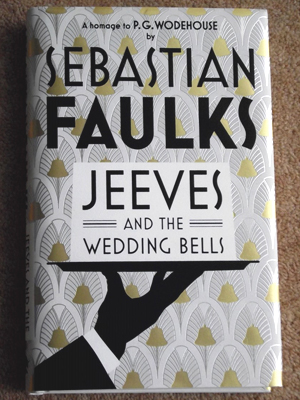 Jeeves and the Wedding Bells' - a Novel by Sebastian Faulks