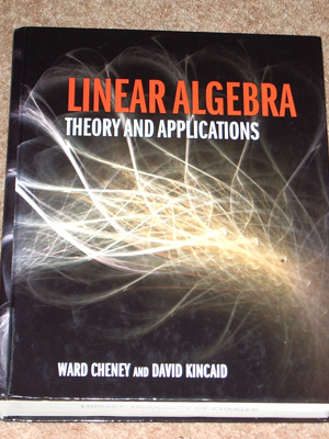 Linear Algebra by Ward Cheney and David Kincaid