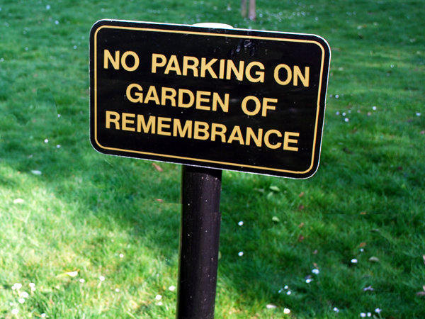 Do Not Park in the Garden of Remembrance.