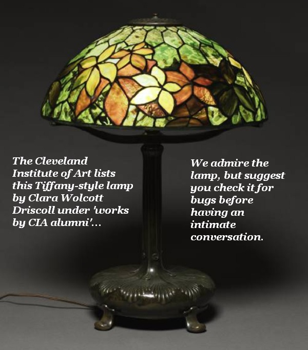 The lamp was made by a CIA alumna – Cleveland Institute of Art, not Central Intelligence Agency. Still, check for bugs.