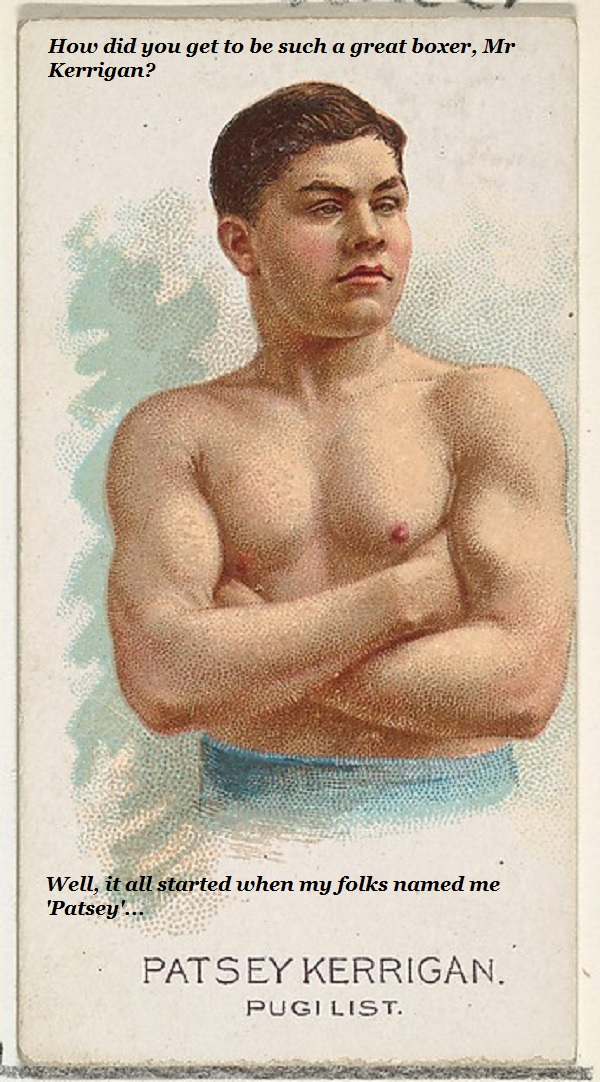 Pugilist star Patsey Kerrigan explains the source of his prowess.