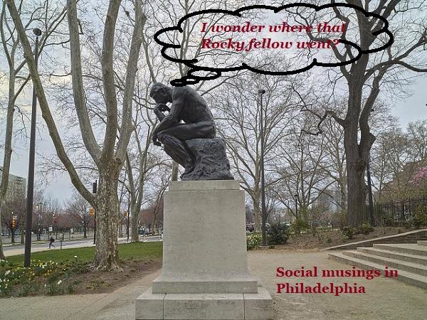 In front of the Philadelphia Art Museum, Rodin's Thinker misses his old friend Rocky Balboa. (His statue was moved.)