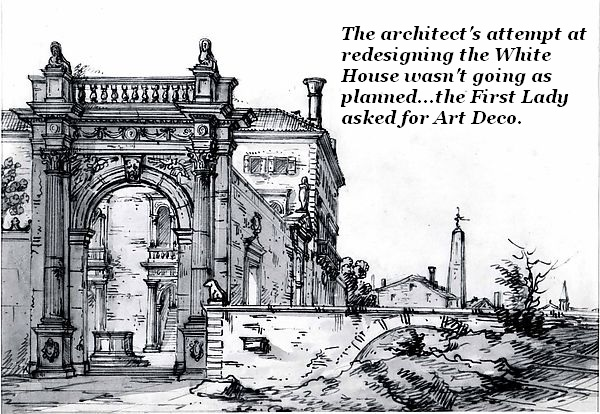 An architect's drawing of the proposed redesign of the White House as a picturesque ruin. The First Lady wanted Art Deco.'