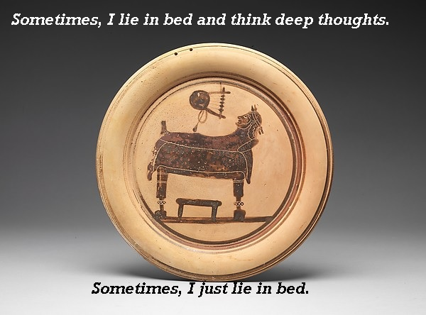 On an ancient plate, a man lies awake and ponders life, the universe, and pottery.'