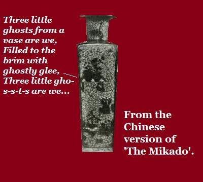 A vase with singing ghosts, from the Chinese Mikado.'