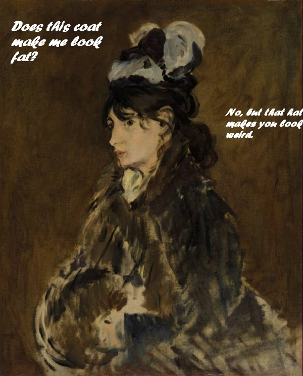 The portrait subject wants to know if her coat makes her look fat. The artist says no, but the hat makes her look weird.