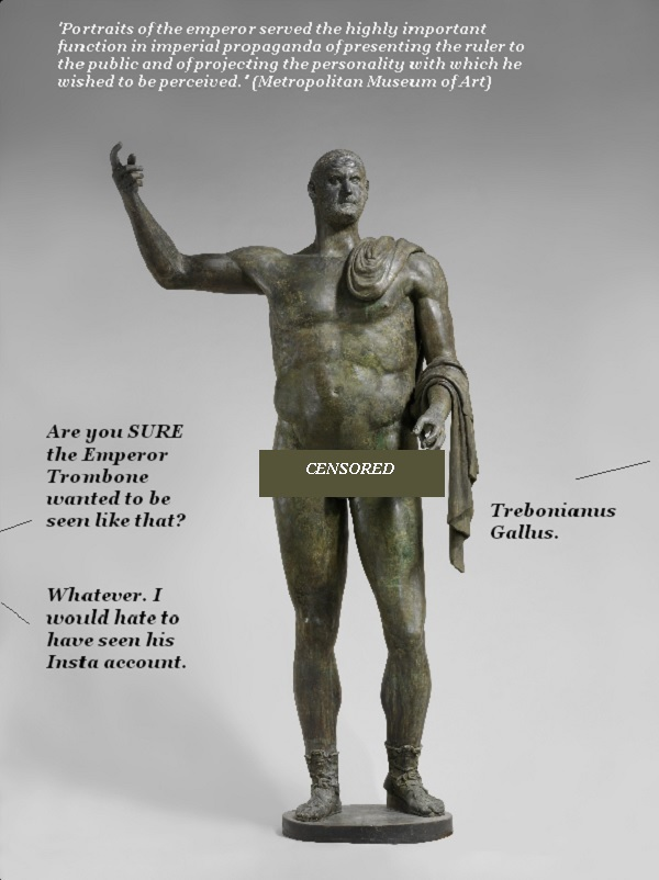 Naked statue of the Emperor Trombone…er, Trebonianus.