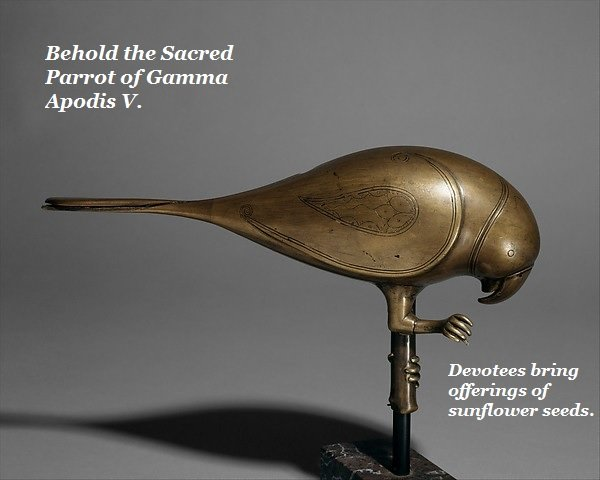 This brass statue of a parrot is really the Sacred Parrot of Gamma Apodis V. People worship it by offering sunflowers.