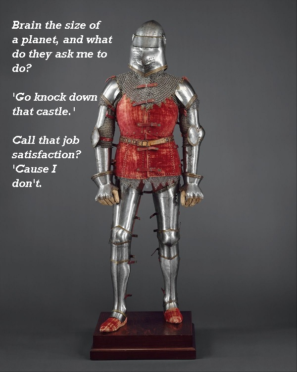 A knight complains about his job.'