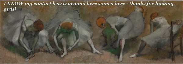 Degas dancers looking for a lost contact lens.