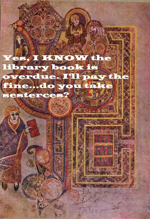 The overdue book of Kells.'