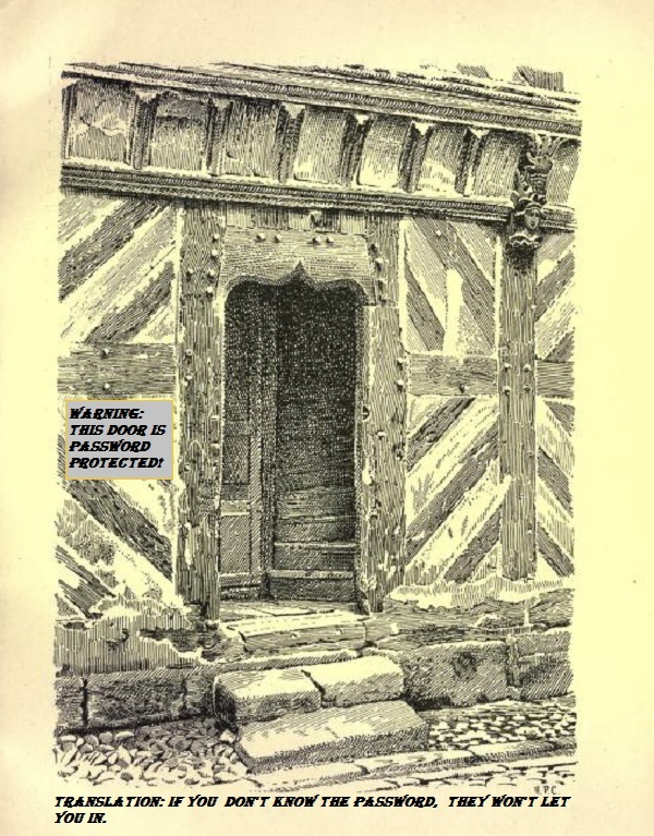 A 16th-century doorway with a sign warning about passwords.'