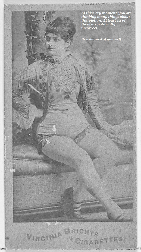 An attractive actress from the 1880s challenges your social attitudes in regard to this cigarette card.