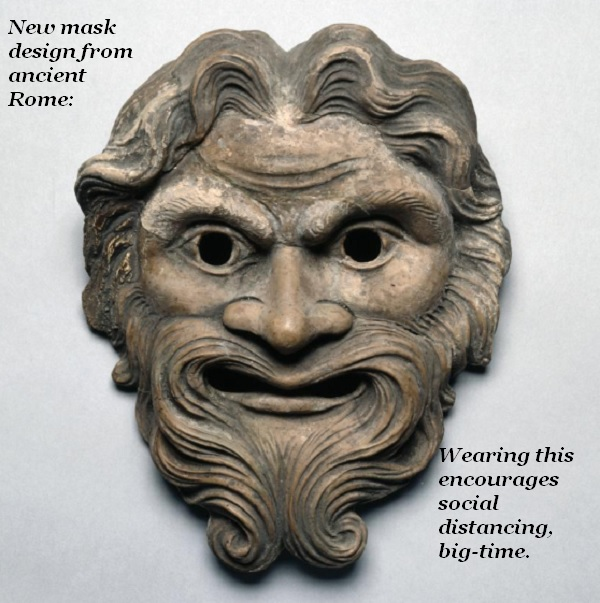 This mask from first-century Rome should keep people out of your personal space.