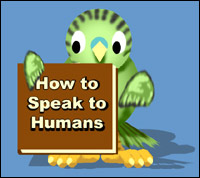 A budgie holding a book with the title 'How to Speak to Humans'