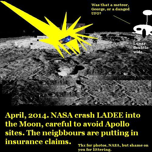 NASA are causing property damage in the lunar low-rent district.