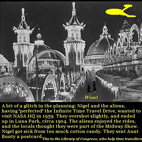 Nigel and the aliens go time travelling and end up in Luna Park in 1904.