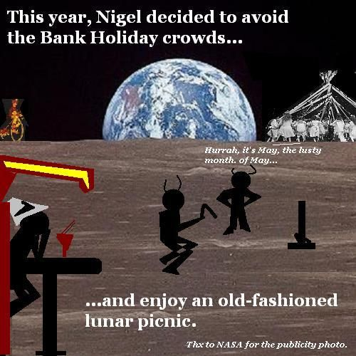 Nigel spends his bank holiday on the moon.