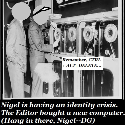 Nigel doesn't like the 'new' computer.