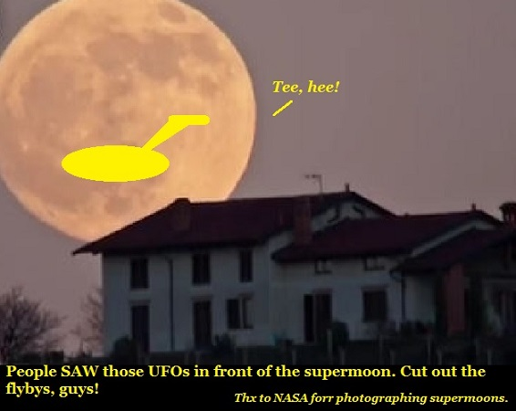 Supermoon flyby.