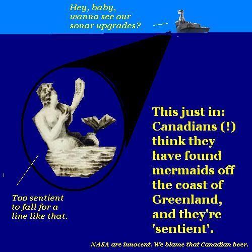 Canadians believe in mermaids. Mermaids do not believe in Canadians.