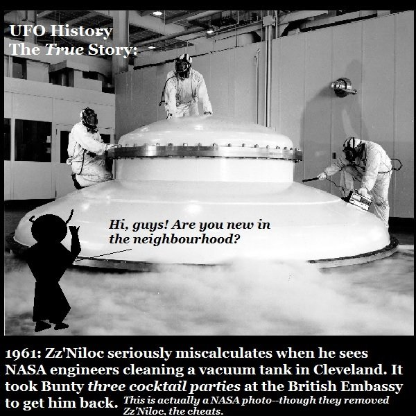 NASA photo restored to show Zz'Niloc confronting NASA engineers cleaning vacuum tank. Well, he didn't know they were NASA engineers….