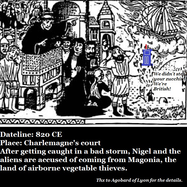 Nigel and the aliens are arrested as vegetable thieves in the court of Charlemagne.