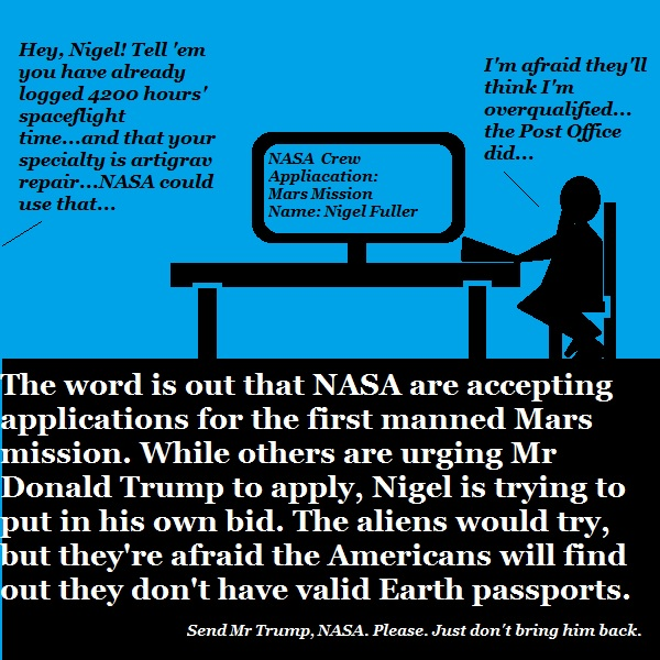 Nigel fills out an application for NASA's Mars mission. He's worried that he's overqualified.
