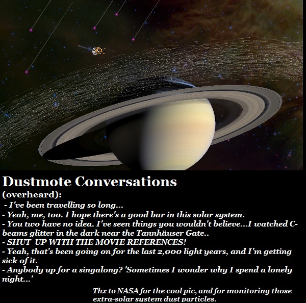 Travelling dust motes from outside the solar system have a conversation. They sound like your kids in the backseat.