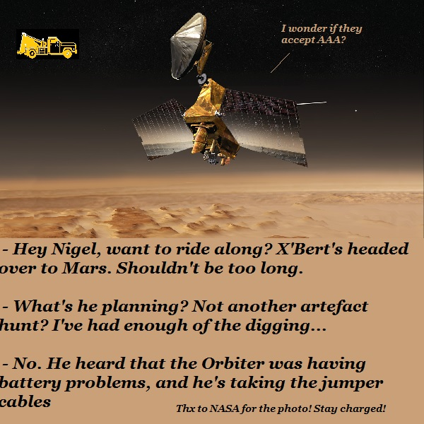 X'bert has heard that the Mars Orbiter is having trouble with its batteries. He's driving over in his tow-truck-shaped space flivver to offer assistance with some jumper cables.
