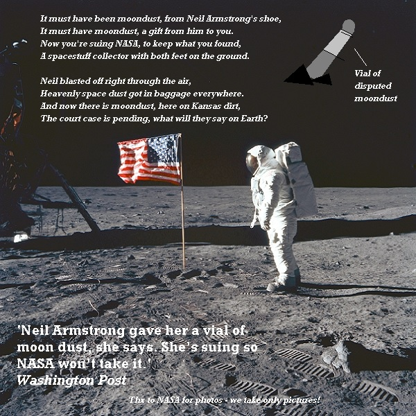 Neil Armstrong on the moon, and a poem about the new lawsuit, in which a woman claims he gave her some moondust, and it's hers.