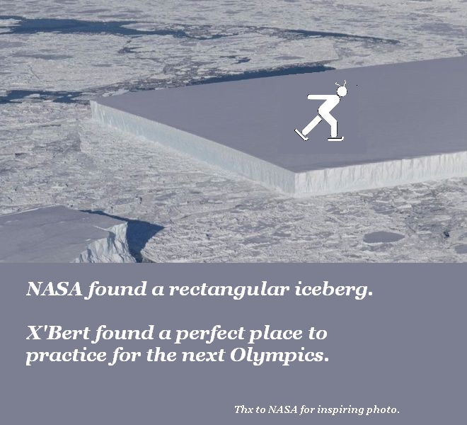 NASA's found a rectangular iceberg in Antarctica. X'Bert is using it for skating practice.