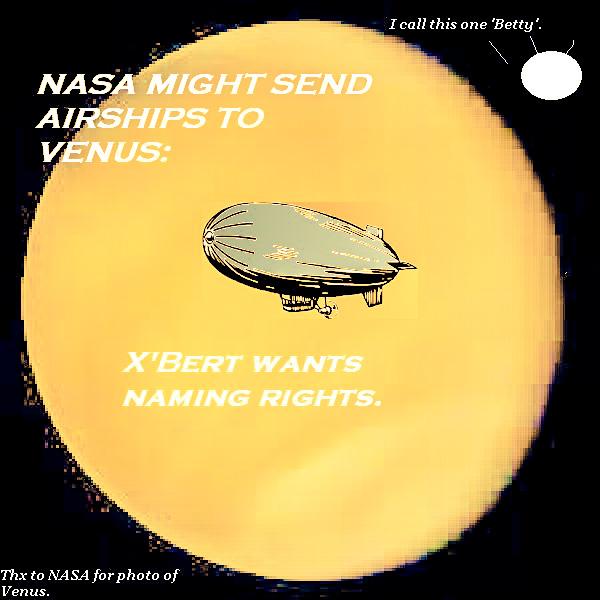 NASA might send airships to Venus. X'Bert wants naming rights.