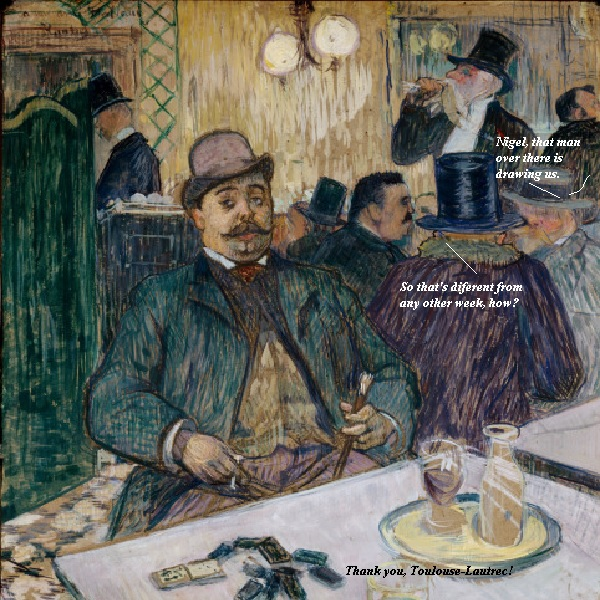 Toulouse-Lautrec is drawing Nigel and X'Bert in a French café, but Nigel isn't impressed. He gets drawn by the Post Editor every week.
