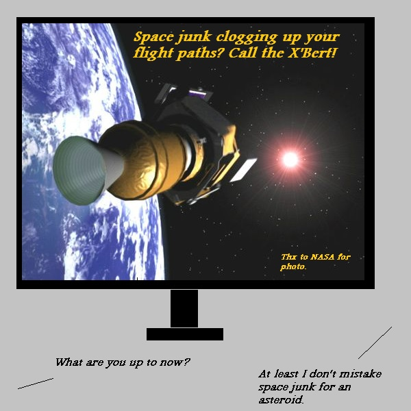 X'Bert offers to clear up space junk, and promises not to mistake it for an asteroid, like NASA did.