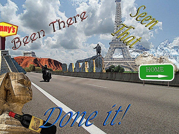 Been, There, Done That, says the biker