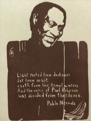 Paul Robeson, with a poem about him by Pablo Neruda.