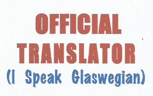 Translation Help: I Speak Glaswegian.'