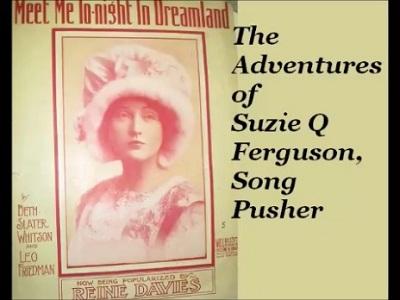 Suzie Q Ferguson, Song Pusher.