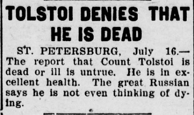 In 1907, Tolstoy denied that he was dead. Read more in the Deep Thought column for this week.