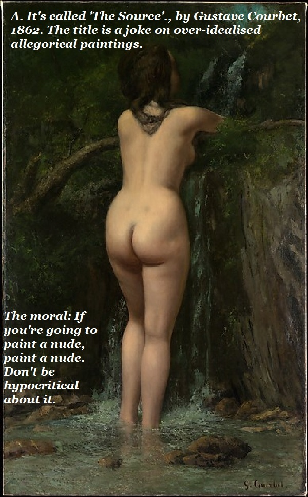 This 1862 painting by Gustave Courbet is called 'The Source'. It might be a reply to an 1856 allegorical painting by Ingres that depicts a nude woman holding a jar from which water is pouring, also called 'The Source'. By painting realistically and avoiding the allegorical trappings, Courbet was making a statement.