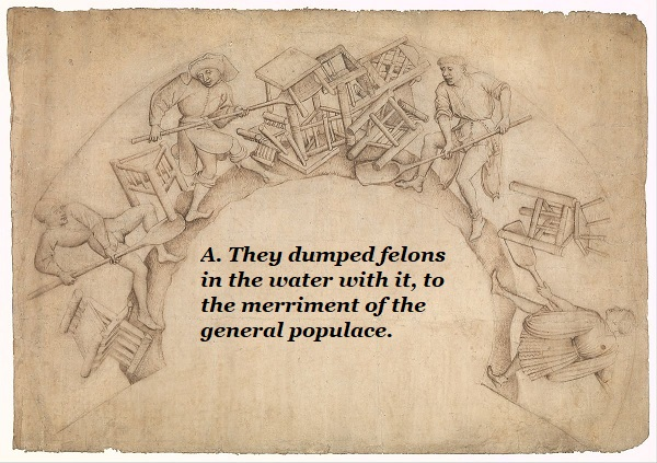 The scupstoel, or shovel chair, was used to punish felons by lifting them up in the air and dumping them in water.