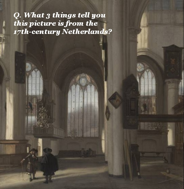 What 3 ways can you tell this old painting of a church is set in the 17th-century Netherlands?