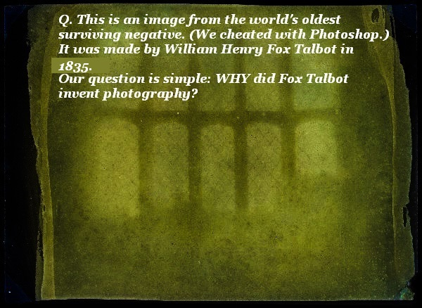 Why did William Henry Fox Talbot invent photography?