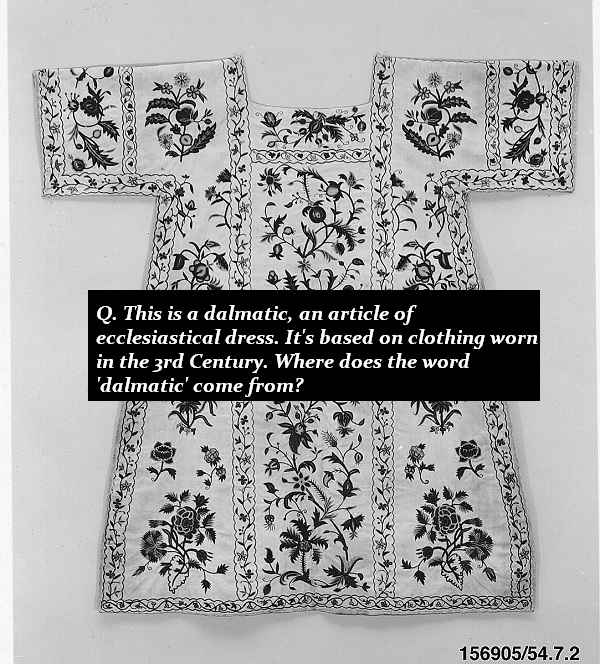 What is a dalmatic named for?