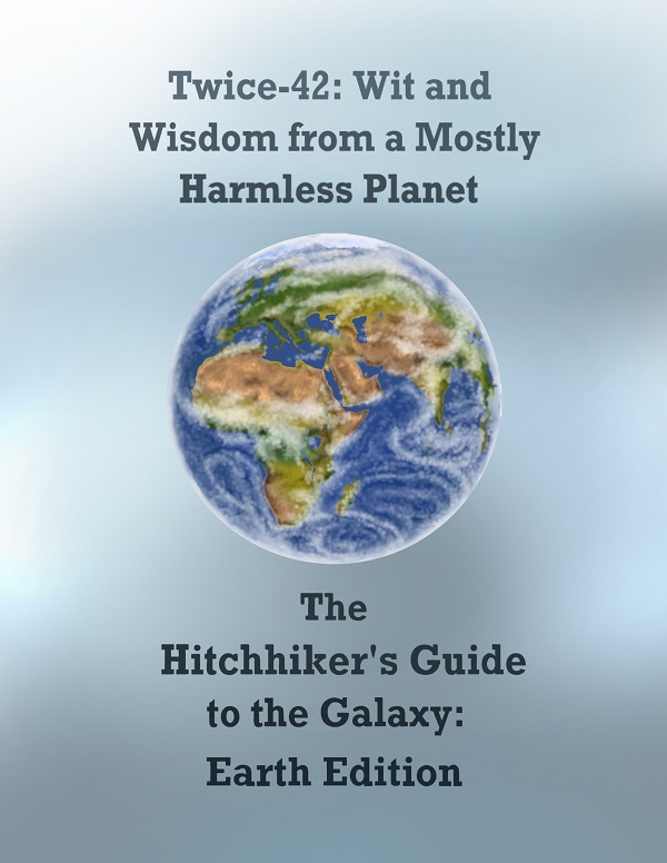 Twice-42: Wit and Wisdom from a Mostly Harmless Planet, cover by Willem