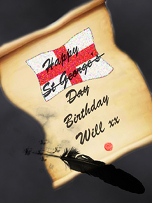 artwork depicting a St George's Day message that has been altered to read 'Happy Birthday Will.